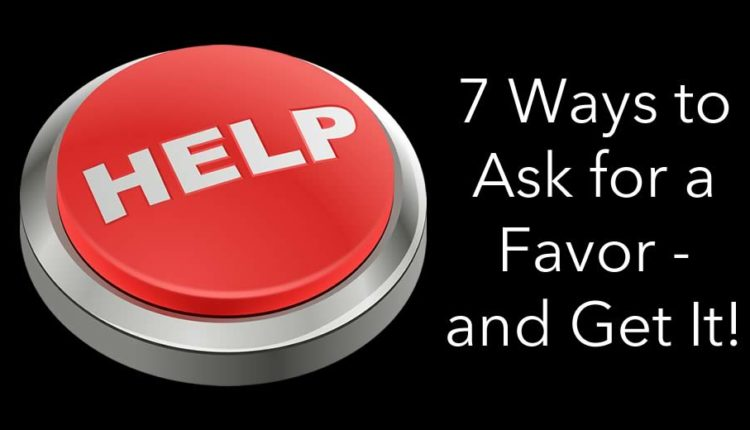 7 ways to ask for a favor - and get it